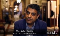 Cross-Screen Measurement Is Priority #1: comScore's Bhatia