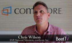 Attribution Will Make Addressable TV ROI Clear: comScore's Wilson