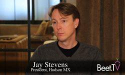 Local TV Buyers Need Power: Hudson MX's Stevens