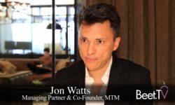 Local Media Will Propel Addressable TV Spending: MTM's Jon Watts