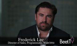 Digital Brands Need Eyes Open When Embracing TV: WideOrbit's Fred Lee
