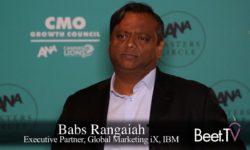 IBM's Rangaiah on Moving Beyond Advertising to Customer Experiences
