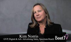 The Marriage Of Digital & TV: Spectrum Reach's Norris