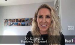 TVSquared's Outcome Measurement Goes Cross-Platform, Kinsella Says