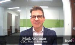 Matrix Solutions' Gorman Sees Gateway To Media's Future