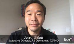 How CTV Is Evolving: XUMO's Jerrold Son